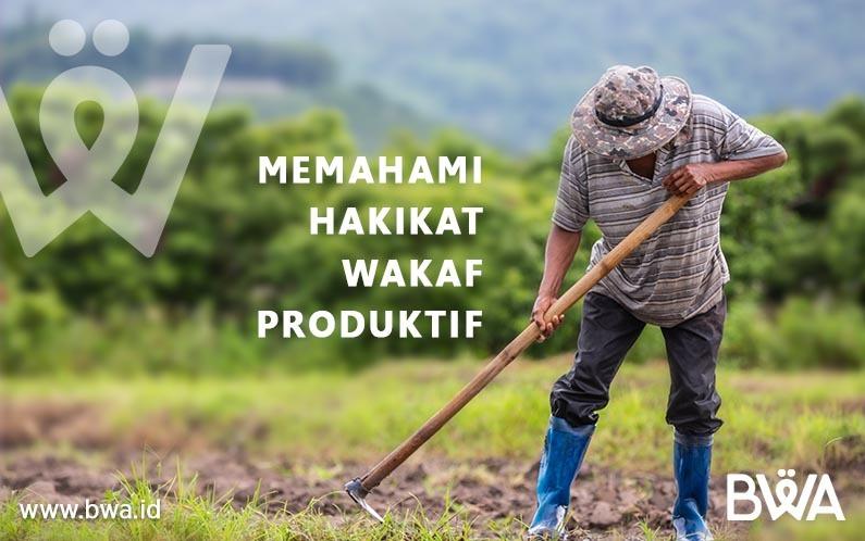 Memahami Hakikat Wakaf Produktif
